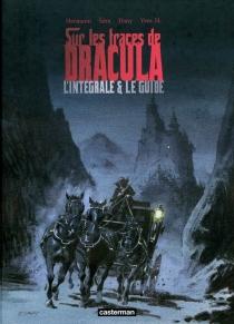 Sur les traces de Dracula : l'intégrale et le guide - YvesH.