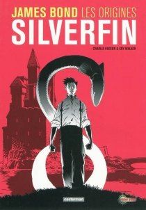 James Bond, les origines : Silverfin - Charles Higson