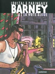 Barney et la note bleue - Loustal