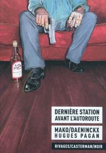 Dernière station avant l'autoroute - DidierDaeninckx