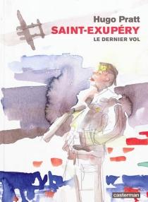 Saint-Exupéry : le dernier vol - HugoPratt