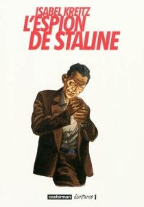 L'espion de Staline - IsabelKreitz