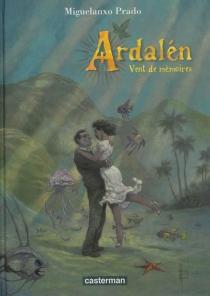 Ardalén : vent de mémoires - Miguel-AngelPrado
