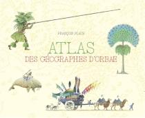Atlas des géographes d'Orbae - FrançoisPlace