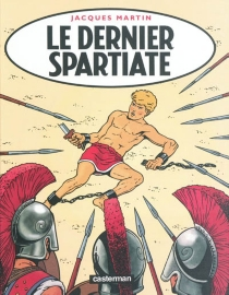 Le dernier spartiate - JacquesMartin