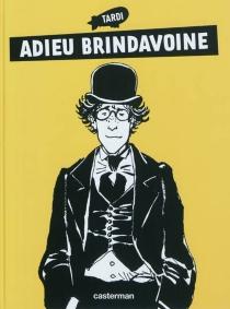 Adieu Brindavoine - JacquesTardi