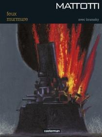 Feux| Murmure - LorenzoMattotti