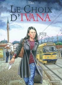 Le choix d'Ivana - Tito
