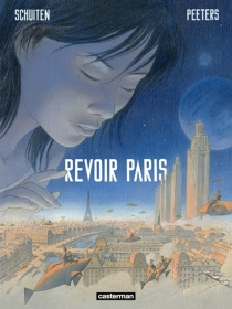 Revoir Paris - BenoîtPeeters