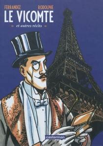 Le Vicomte : et autres récits - JacquesFerrandez