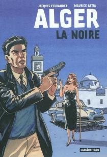 Alger la Noire - JacquesFerrandez