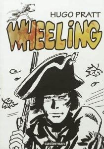 Wheeling| Suivi de Légendes indiennes - HugoPratt