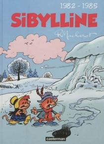 Sibylline : intégrale | Volume 4, 1982-1985 - RaymondMacherot