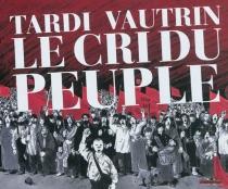 Le cri du peuple - JacquesTardi
