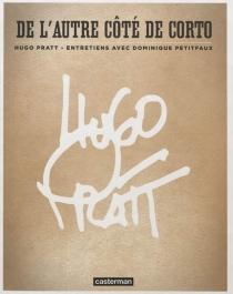 De l'autre côté de Corto : entretiens avec Dominique Petitfaux - DominiquePetitfaux