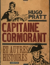 Capitaine Cormorant et autres histoires - HugoPratt
