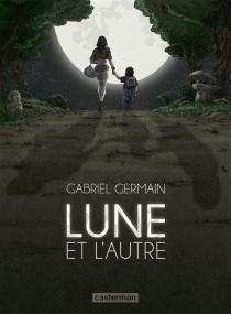 Lune et l'autre - GabrielGermain