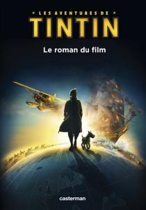 Les aventures de Tintin : le roman du film - AlexIrvine