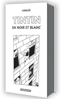 Tintin : en noir et blanc - Hergé