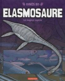 Elasmosaure : le nageur reptile - GaryJeffrey