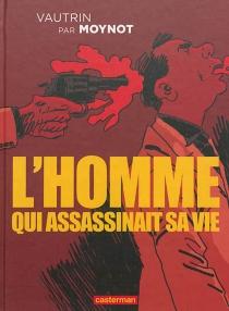 L'homme qui assassinait sa vie - EmmanuelMoynot