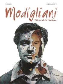 Modigliani : prince de la bohème - FabriceLe Henanff
