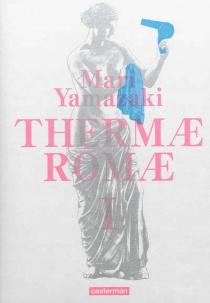 Thermae Romae : intégrale - MariYamazaki