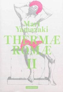 Thermae Romae : édition intégrale - MariYamazaki