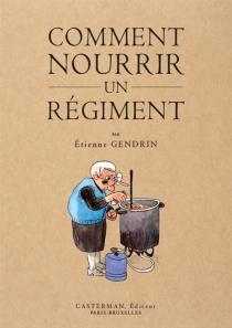 Comment nourrir un régiment - EtienneGendrin