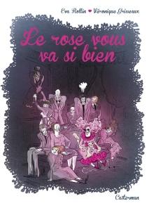 Le rose vous va si bien - VéroniqueGrisseaux