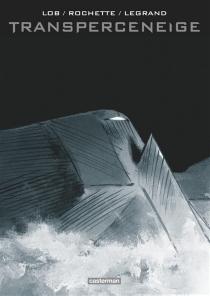 Transperceneige : intégrale - BenjaminLegrand