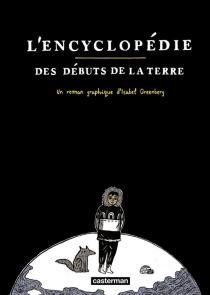 L'encyclopédie des débuts de la Terre - IsabelGreenberg