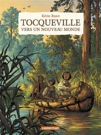 Tocqueville : vers un nouveau monde - KévinBazot