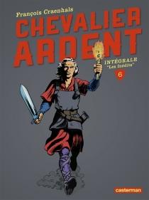 Chevalier Ardent : intégrale - FrançoisCraenhals