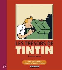 Les trésors de Tintin : 22 fac-similés rares extraits des archives d'Hergé - DominiqueMaricq