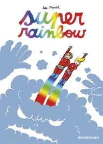 Super rainbow - LisaMandel