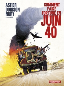 Comment faire fortune en juin 40 - LaurentAstier