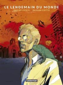 Le lendemain du monde - XavierCoste