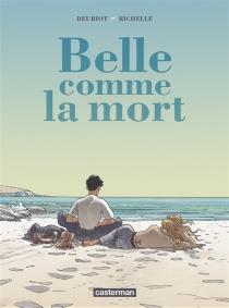 Belle comme la mort - Jean-MichelBeuriot