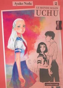 Le monde selon Uchu - AyakoNoda