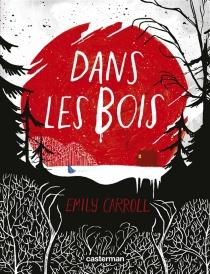 Dans les bois - EmilyCarroll