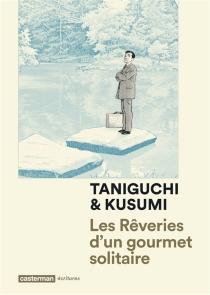 Les rêveries d'un gourmet solitaire - MasayukiKusumi