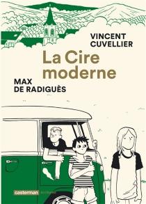 La cire moderne - VincentCuvellier