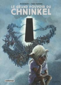 Le grand pouvoir du Chninkel - Rosinski