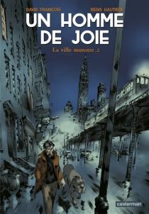 La ville monstre| Un homme de joie - DavidFrançois