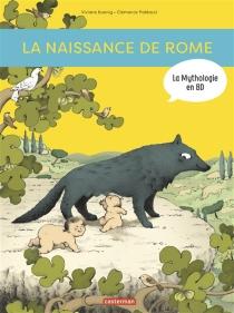 La naissance de Rome : d'Enée à Romulus - VivianeKoenig