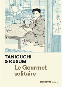 Le gourmet solitaire - MasayukiKusumi