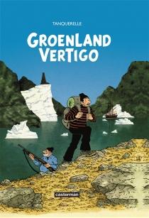 Groenland vertigo - HervéTanquerelle
