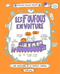 Une aventure de la famille Foufou - FrançoizeBoucher