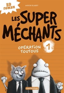 Les super méchants - Aaron Blabey